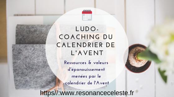 Comment le ludo-coaching peut apporter l'épanouissement grâce aux valeurs du calendier de l'Avent