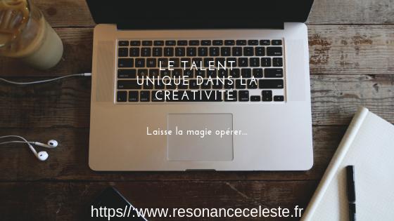 la créativité repose sur ton talent unique
