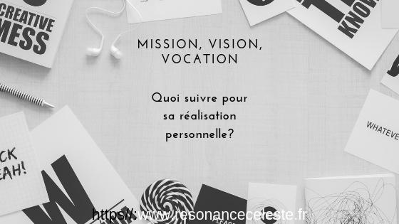 entre mission, vision et vocation: quoi choisir