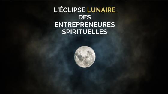Entreprendre avec les éclipses lunaires